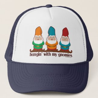 Hangin' With My Gnomies Trucker Hat