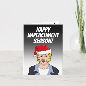 Happy Impeachment Season from Hillary Clinton Card