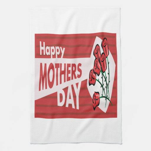 Happy Mothers Day Kitchen Towels | Zazzle