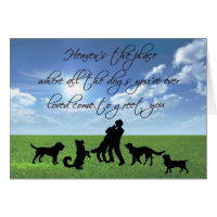 Heaven is the place where all the dogs ... card