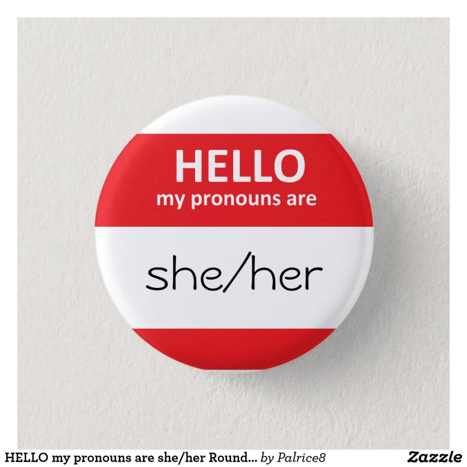 HELLO my pronouns are she/her Round Button