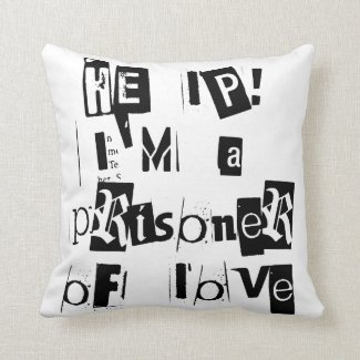Help! I'm a Prisoner of Love Throw Pillow