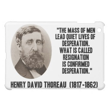 Henry David Thoreau Mass Of Men Lead Quiet Lives Case For The iPad Mini