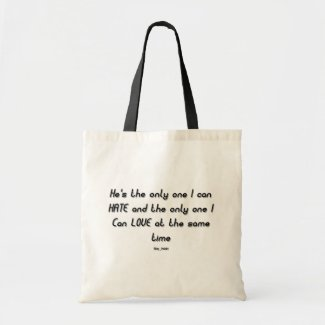 Hes The Only One I Love and... Canvas Bag