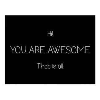 Hi You Are Awesome That Is All Uplifting Black