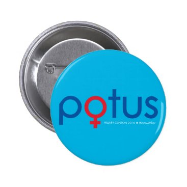 Hillary Clinton 2016 - POTUS #iamwither Button
