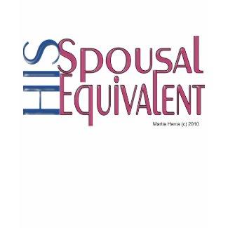 His Spousal Equivalent (1a) - Shirt - Just Say It shirt