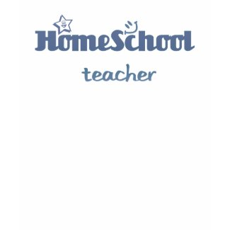 HomeSchool Teacher shirt