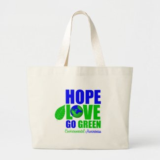 Hope Love Go Green Earth Awareness bag