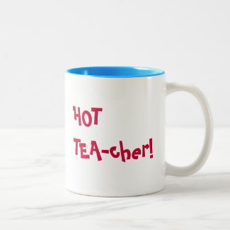 Hot Teacher - HOT TEA-cher funny pun Two-Tone Coffee Mug