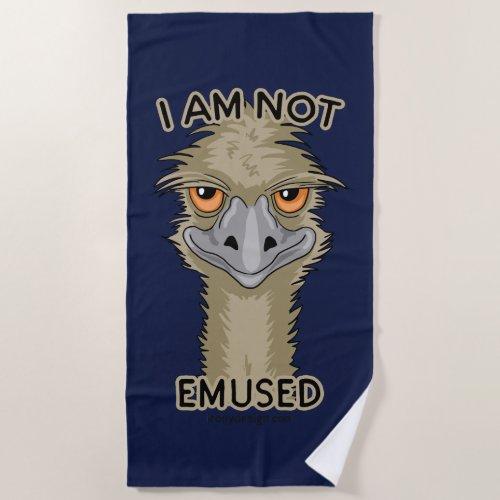 I Am Not Emused Funny Emu Pun Beach Towel