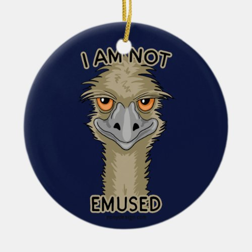 I Am Not Emused Funny Emu Pun Ceramic Ornament