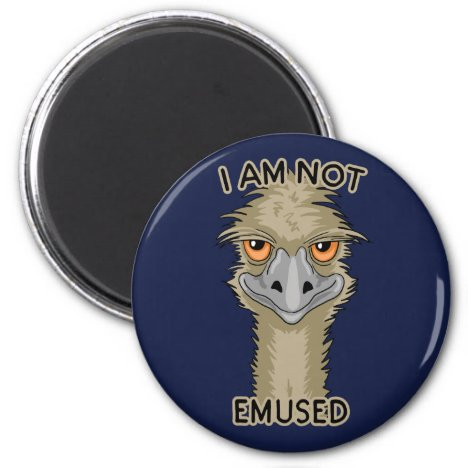 I Am Not Emused Funny Emu Pun Magnet
