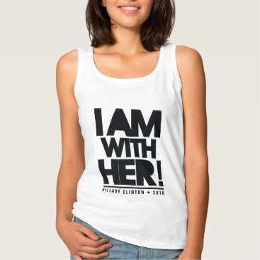 I am with her! Hillary Clinton for President 2016 Tank Top