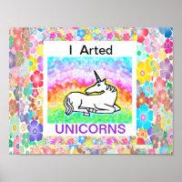 I Arted Unicorns - Art Poster