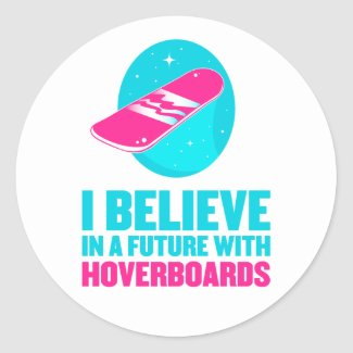 I believe in a future with hoverboards round sticker