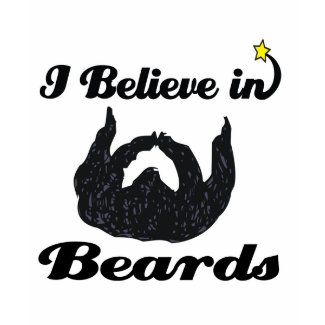 i believe in beards shirt