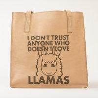 I Don't Trust Anyone Who Doesn't Love Llamas Tote