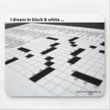Crossword - I Dream In Black And White Mousepad