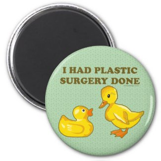 I Had Plastic Surgery Done Magnet