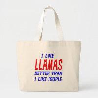 I Like Llamas Better Than I Like People Tote Bag