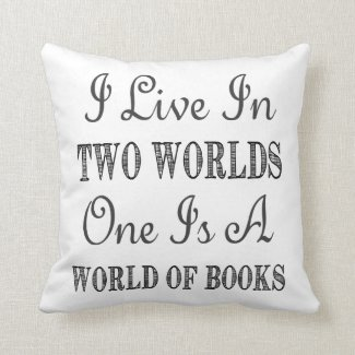 I Live In Two Worlds - Books and Reading Quote