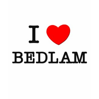I Love Bedlam shirt