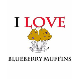 I Love Blueberry Muffins shirt