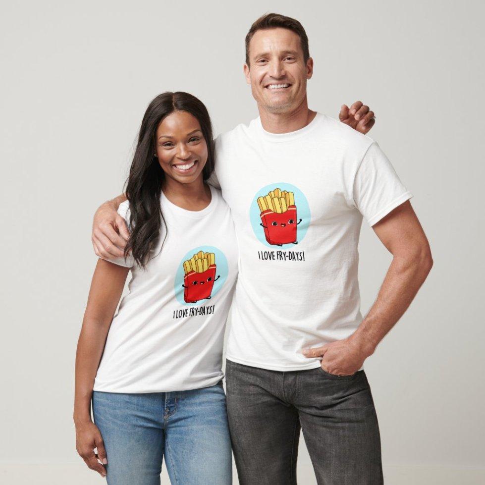 I Love Fry-Days Cute French Fries Pun T-Shirt