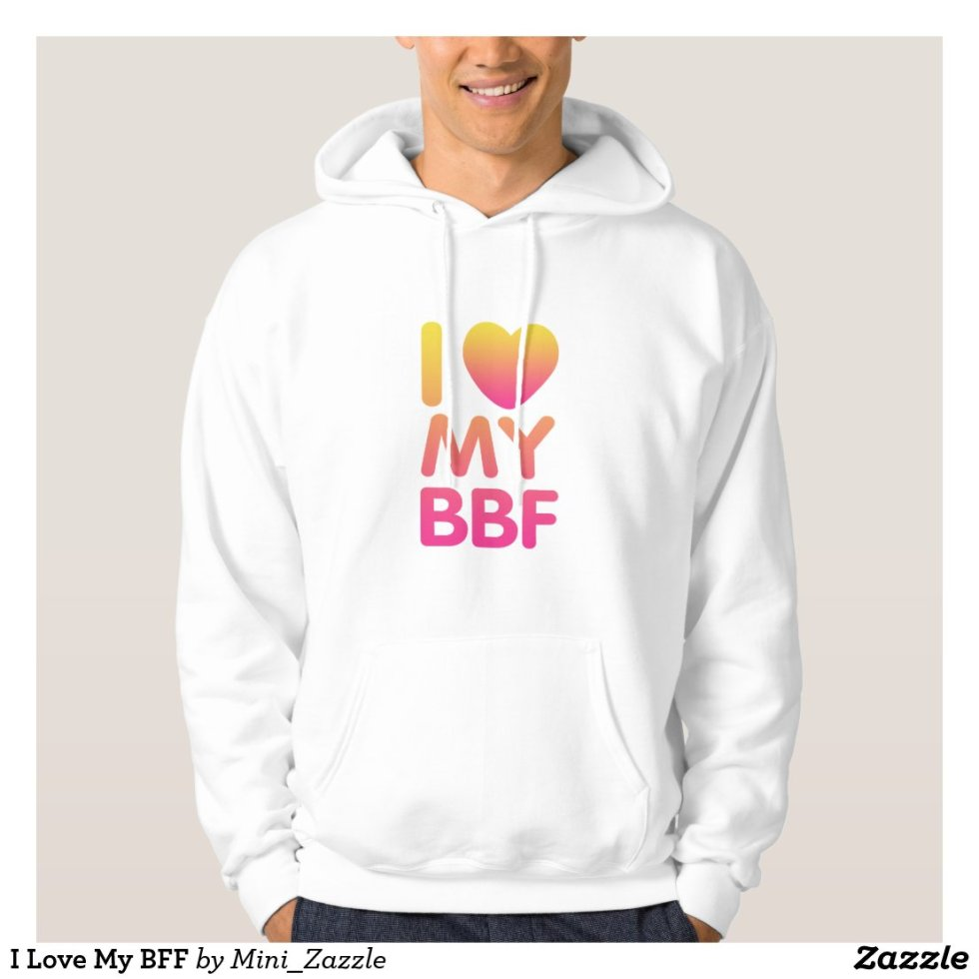 I Love My BFF Hoodie