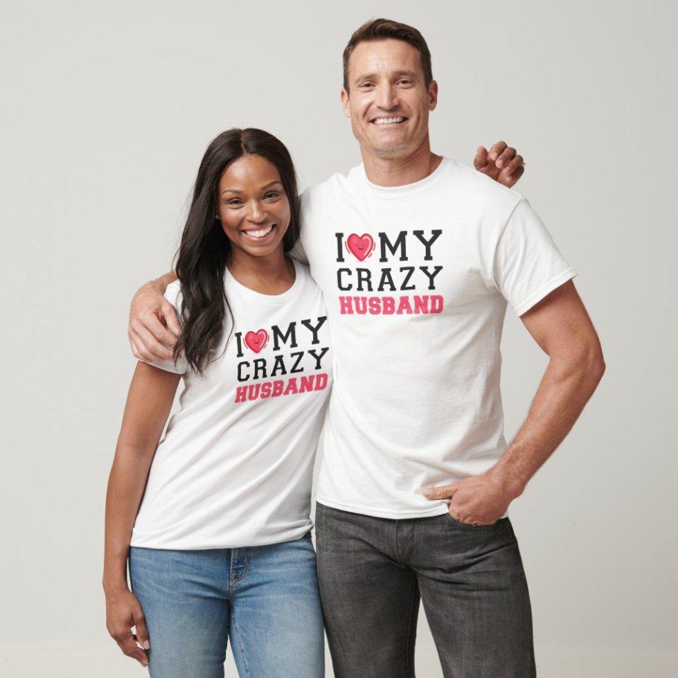 I Love My Crazy Husband Wife Couple T-Shirt