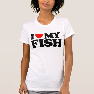 I LOVE MY FISH T SHIRT
