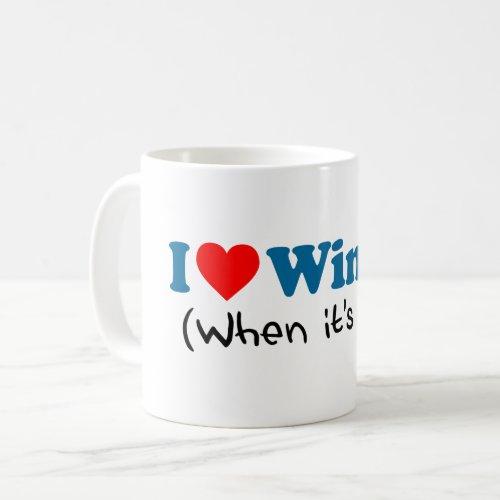 I Love Winter When It's Over Funny Mug