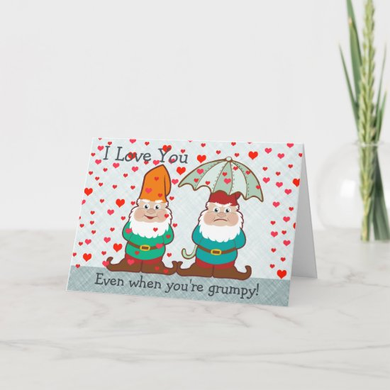 I Love You Even When You're Grumpy Card
