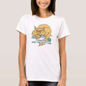I Love You Just The Way I Am Cat T-Shirt