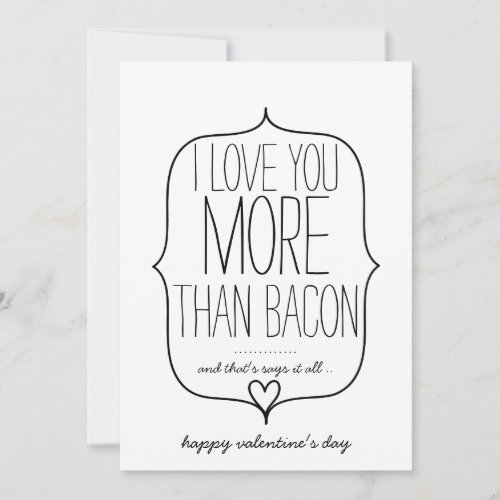 I Love You More Than Bacon Funny Valentines Holiday Card