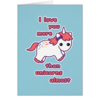 I Love You More Than Unicorns, Almost Card