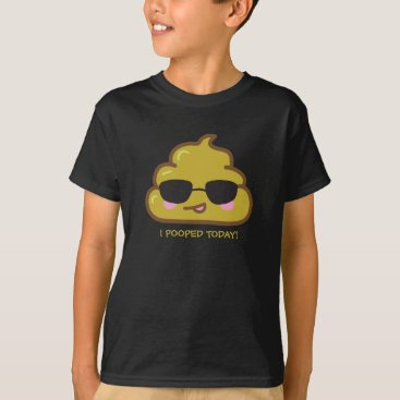 I Pooped Today!  Cool Poo wearing Shades T-Shirt