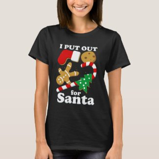 I Put Out For Santa Funny Christmas T-Shirt