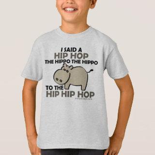 I Said Hip Hop Hippo T-Shirt