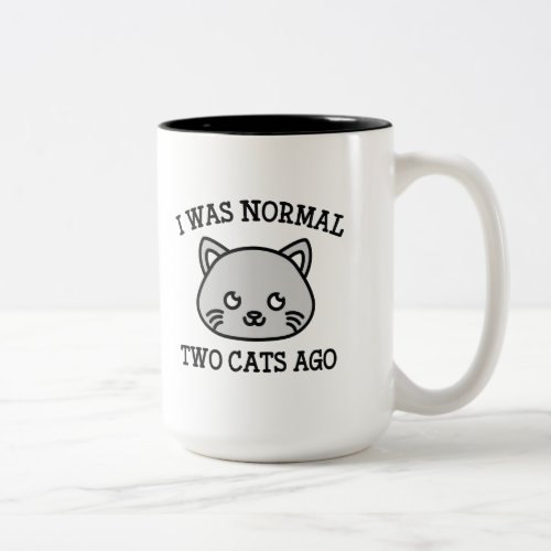 I Was Normal Two Cats Ago Two-Tone Coffee Mug
