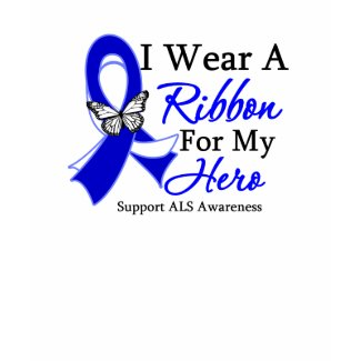 I Wear a Ribbon For My HERO ALS shirt