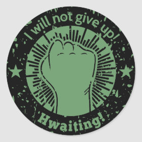 I will not give up! Hwaiting! In Grunge Round Stickers