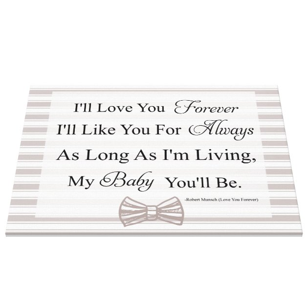 Download I'll Love You Forever Baby Quote Canvas Print | Zazzle