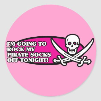 I'm Going to Rock My Pirate Socks Off Tonight sticker