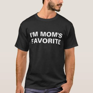 I'm Mom's Favorite White Text Saying T-Shirt