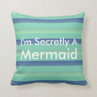 I'm Secretly A Mermaid Pillow