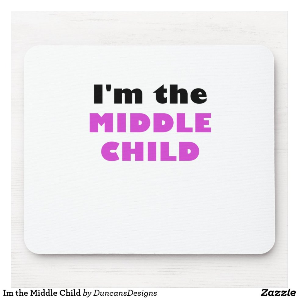 Im the Middle Child Mouse Pad