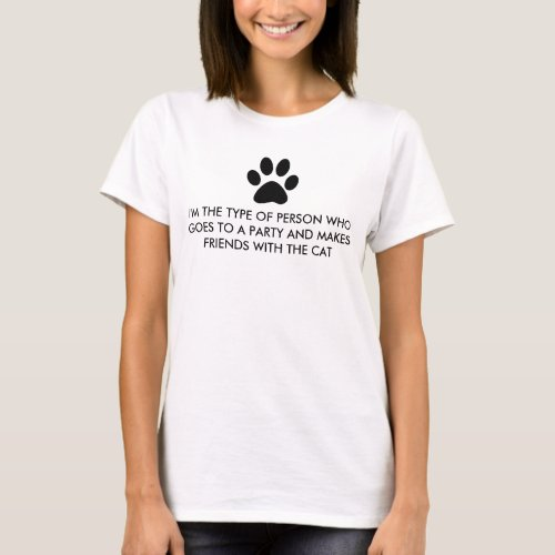 I'm The Type of Person (Cat) T-Shirt