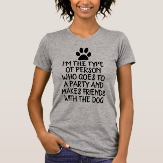 I'm The Type of Person Dog Lover T-Shirt